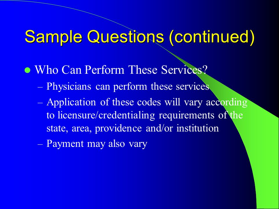 Sample Questions (continued) Who Can Perform These Services.