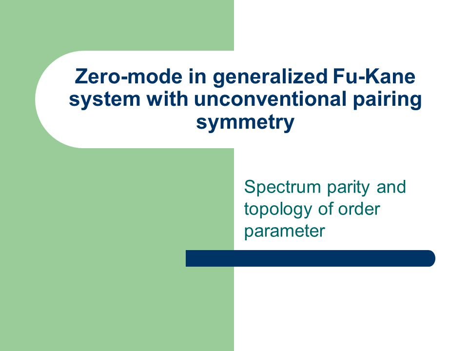 Zero-mode in generalized Fu-Kane system with unconventional pairing symmetry Spectrum parity and topology of order parameter