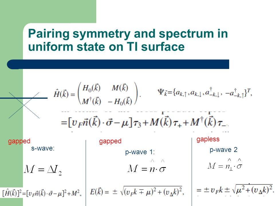 Pairing symmetry and spectrum in uniform state on TI surface s-wave: p-wave 1: p-wave 2 gapped gapless
