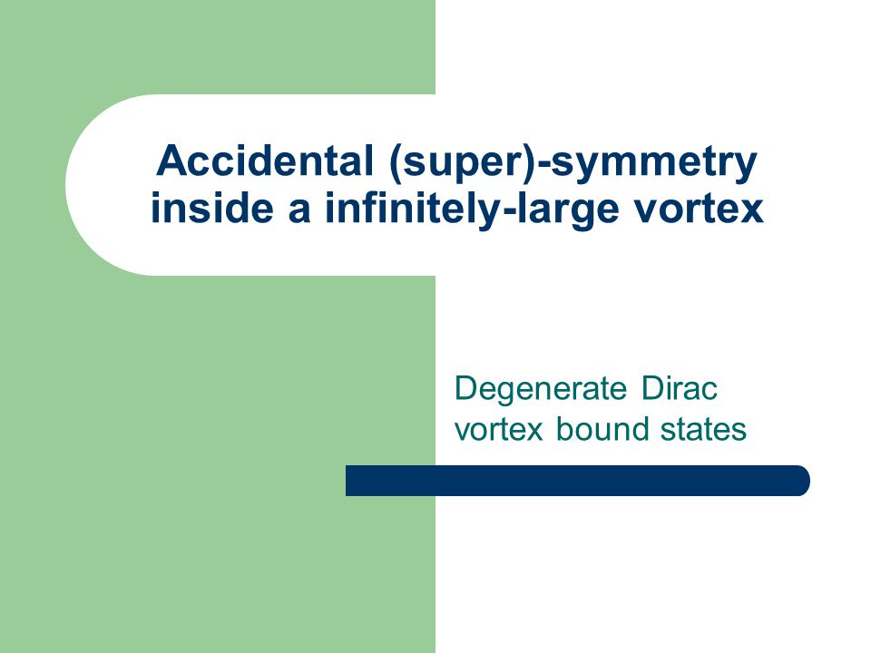 Accidental (super)-symmetry inside a infinitely-large vortex Degenerate Dirac vortex bound states