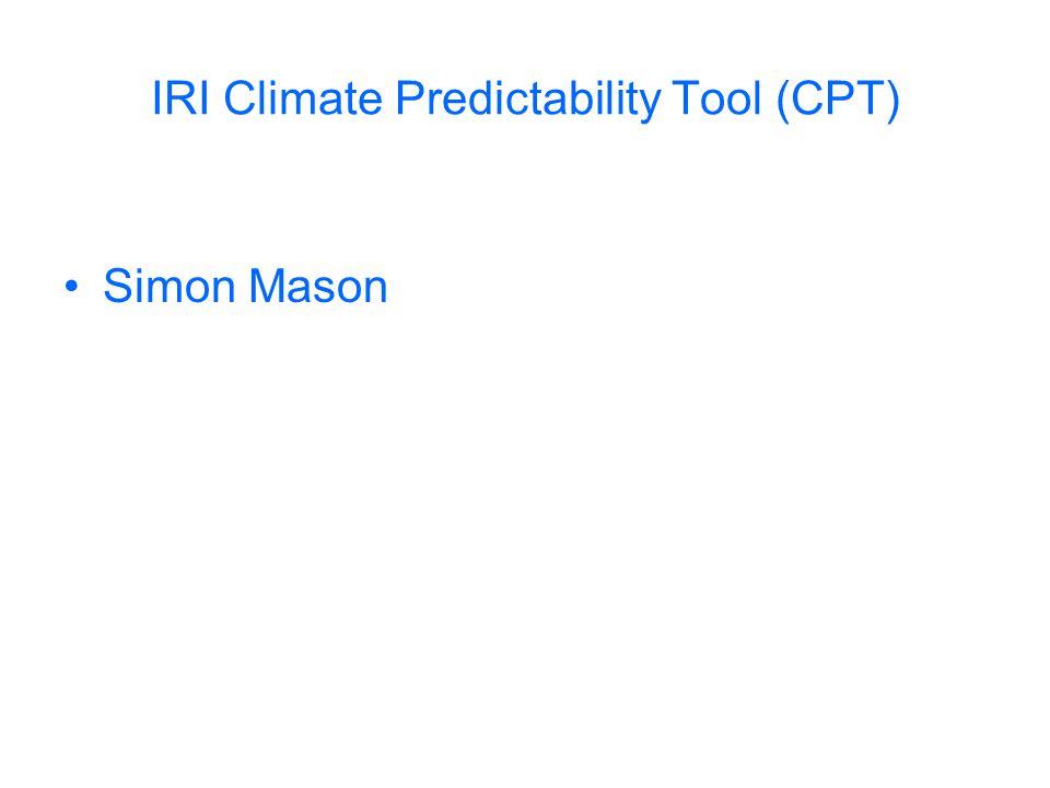 IRI Climate Predictability Tool (CPT) Simon Mason