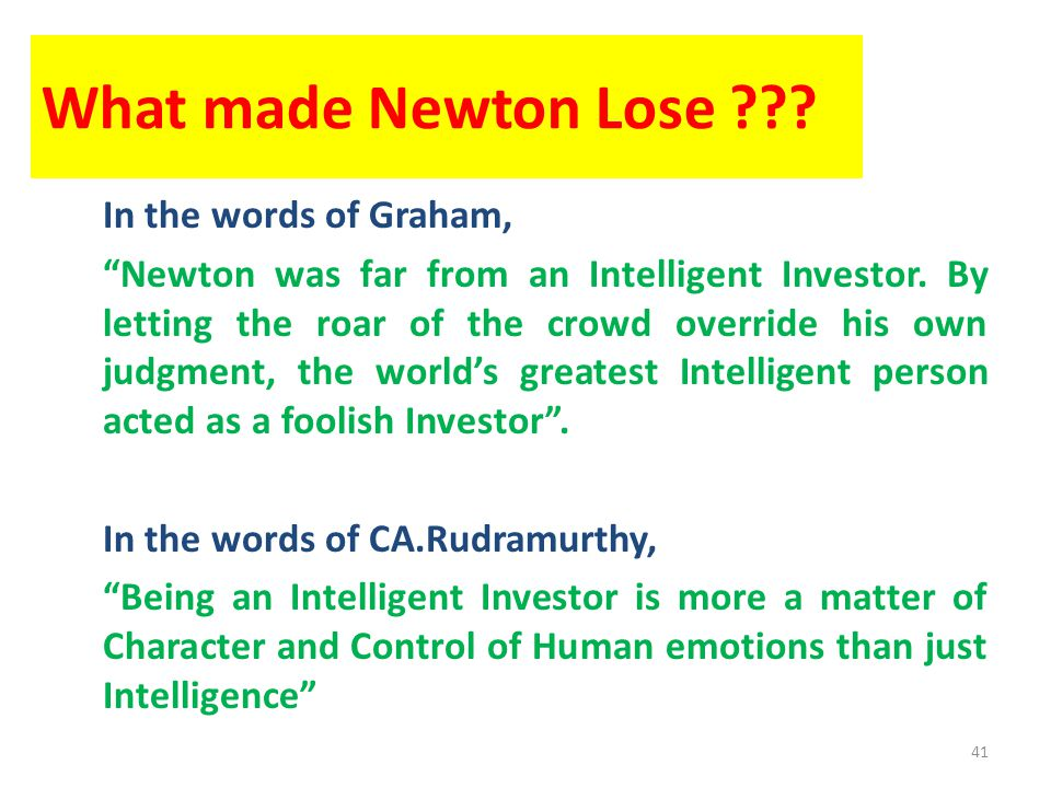 """What made Newton Lose ??? In the words of Graham, """"Newton was far from an Intelligent Investor. By letting the roar of the crowd override his own judg"""