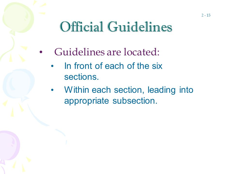 Official Guidelines Guidelines are located: In front of each of the six sections.