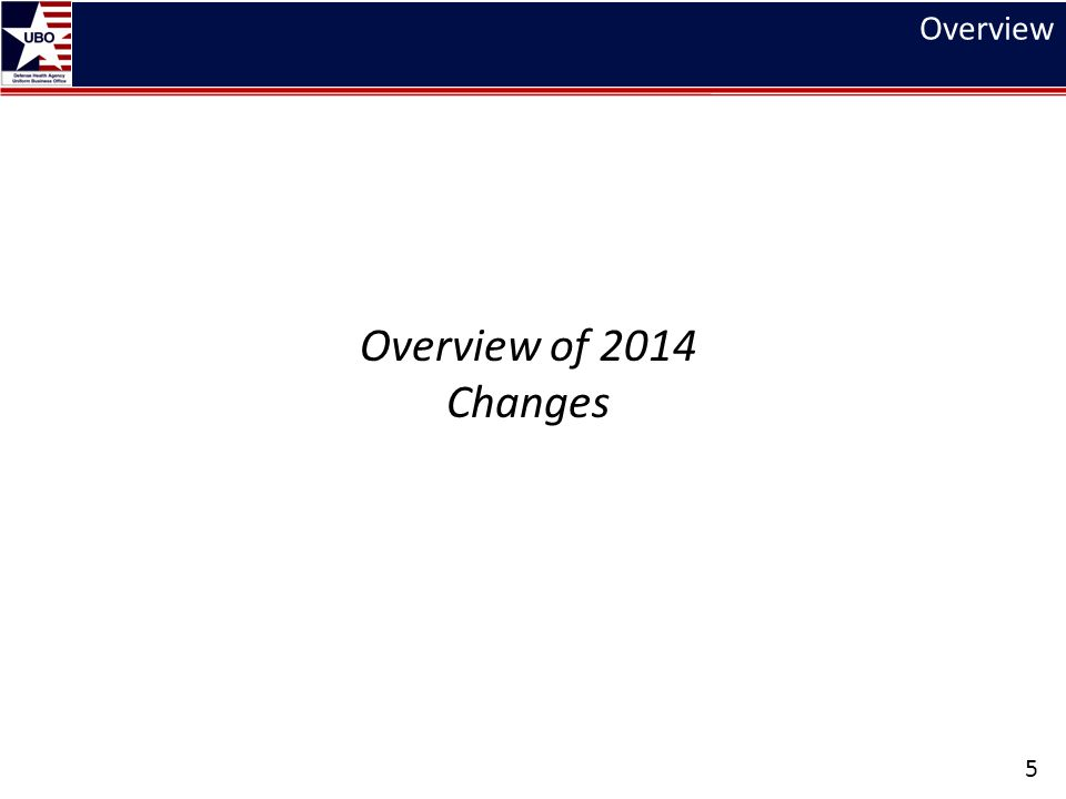 Overview Overview of 2014 Changes 5
