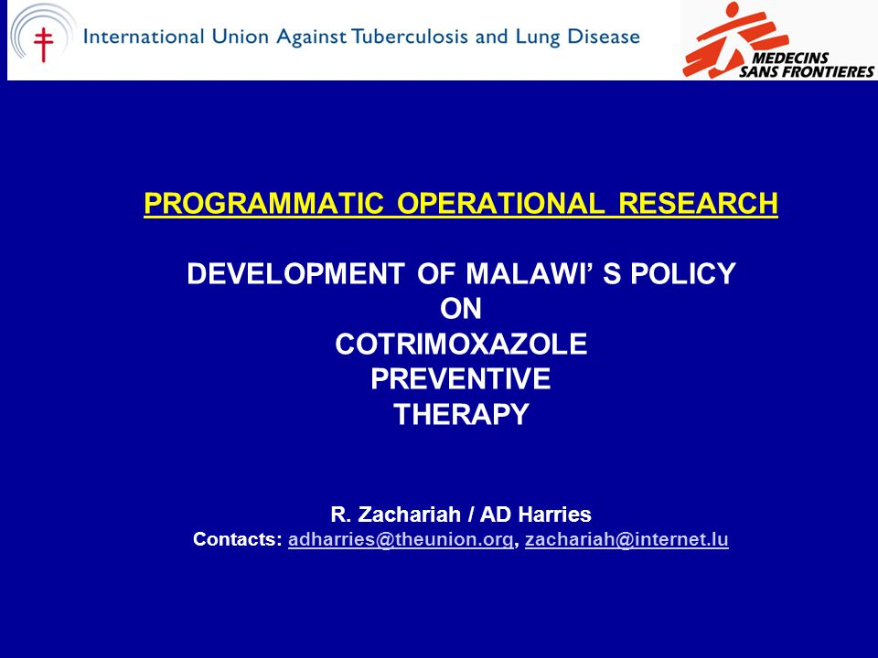 PROGRAMMATIC OPERATIONAL RESEARCH DEVELOPMENT OF MALAWI' S POLICY ON COTRIMOXAZOLE PREVENTIVE THERAPY R.