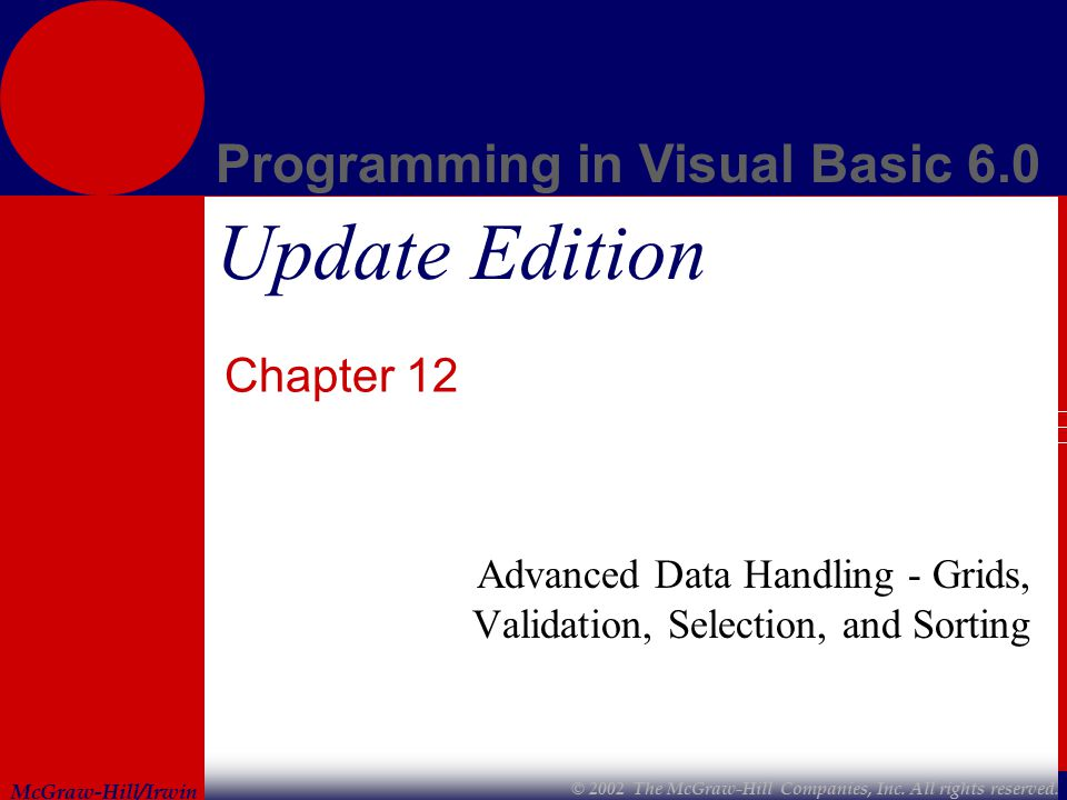 McGraw-Hill/Irwin Programming in Visual Basic 6.0 © 2002 The McGraw-Hill Companies, Inc.