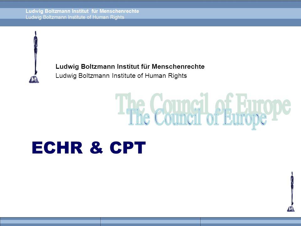 Ludwig Boltzmann Institut für Menschenrechte Ludwig Boltzmann Institute of Human Rights ECHR & CPT