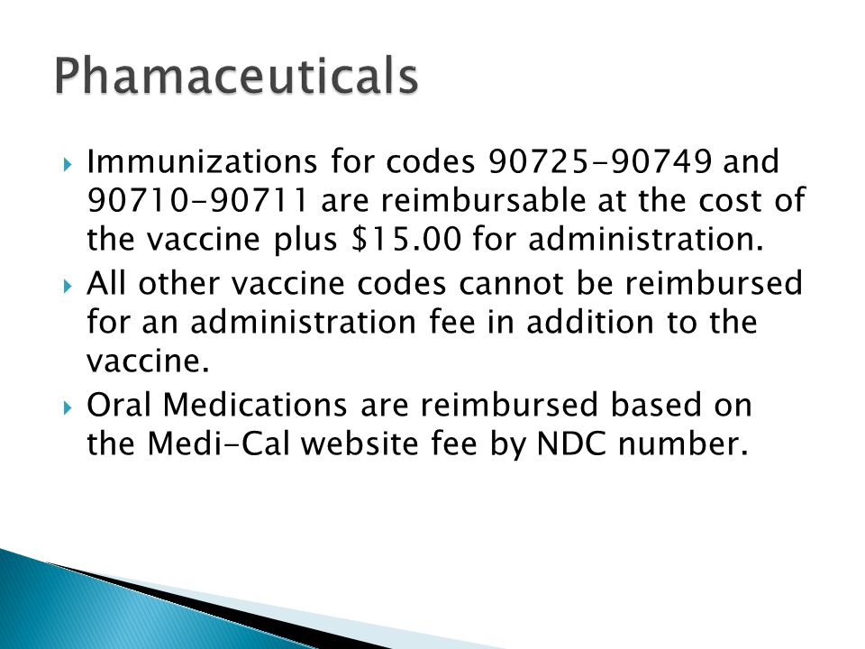  Immunizations for codes 90725-90749 and 90710-90711 are reimbursable at the cost of the vaccine plus $15.00 for administration.