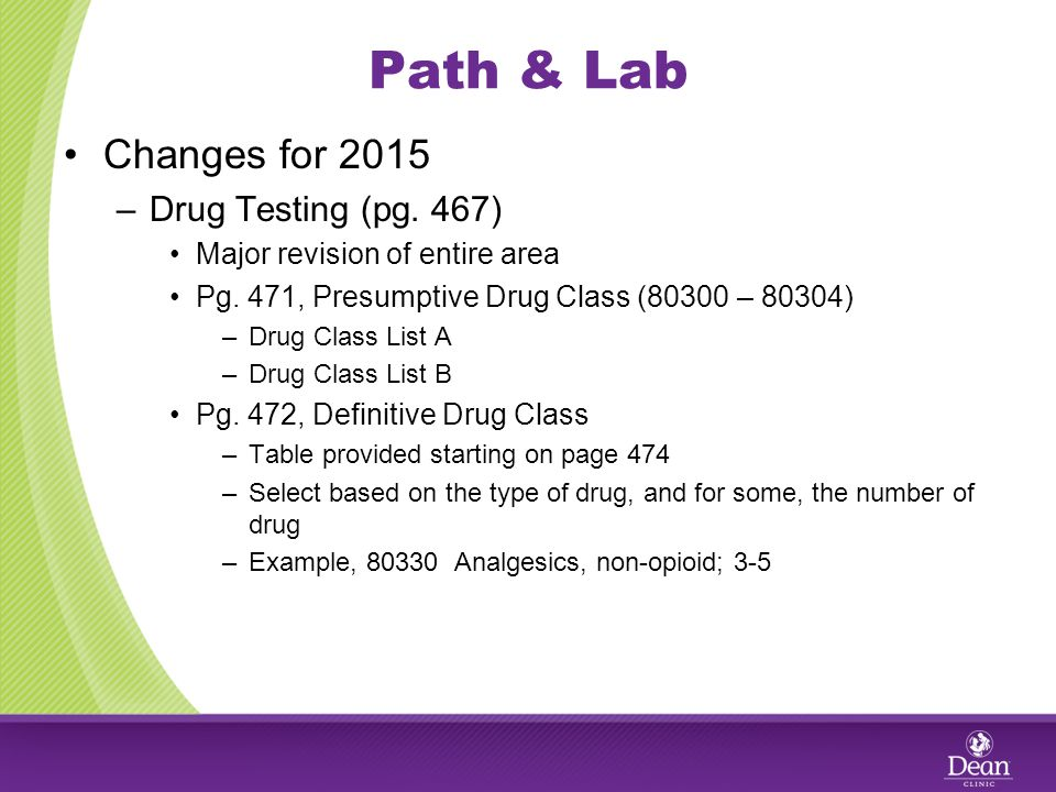 Path & Lab Changes for 2015 –Drug Testing (pg. 467) Major revision of entire area Pg.