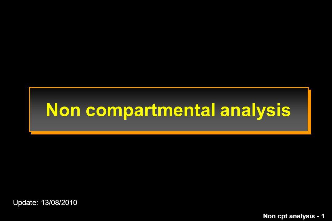 Non cpt analysis - 1 Non compartmental analysis Update: 13/08/2010