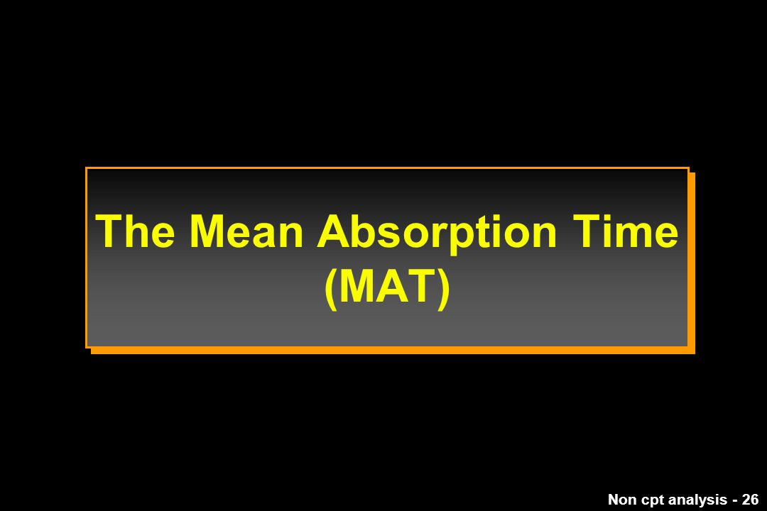 Non cpt analysis - 26 The Mean Absorption Time (MAT)