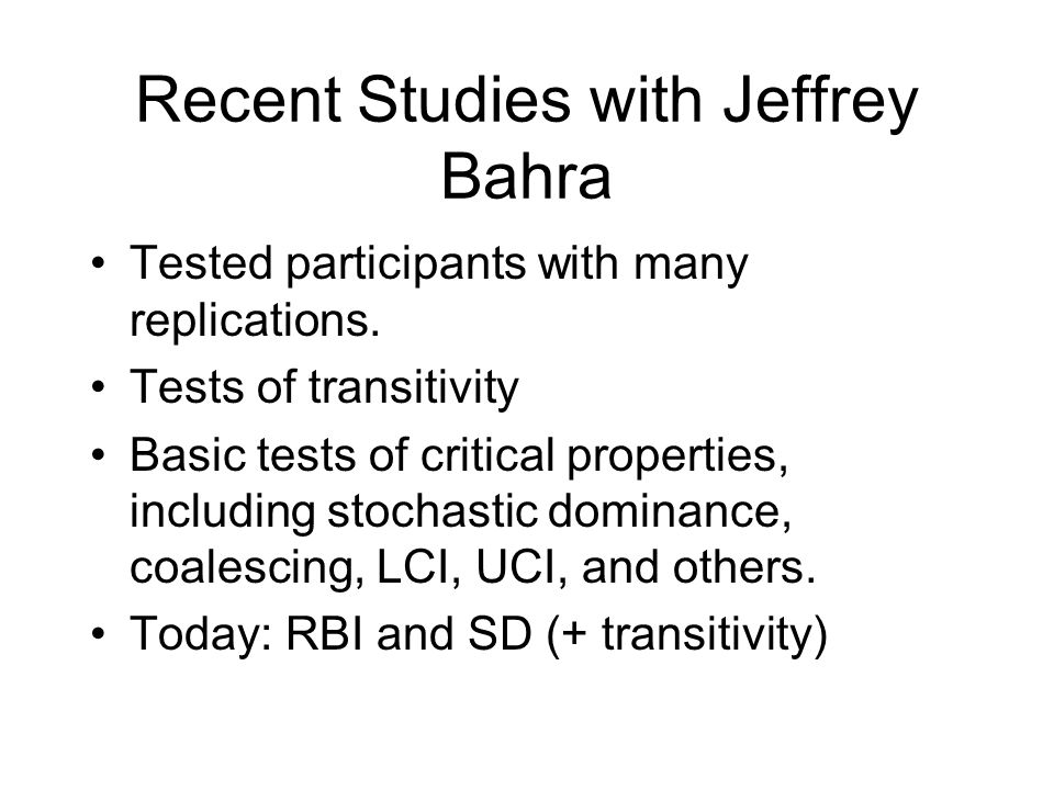 Recent Studies with Jeffrey Bahra Tested participants with many replications.