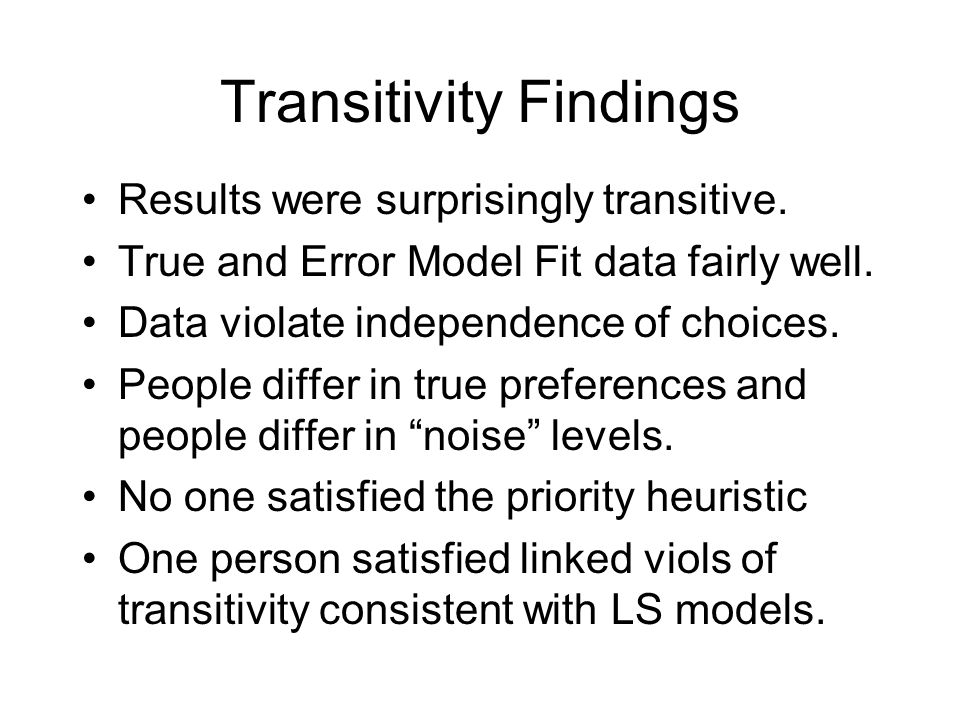 Transitivity Findings Results were surprisingly transitive.
