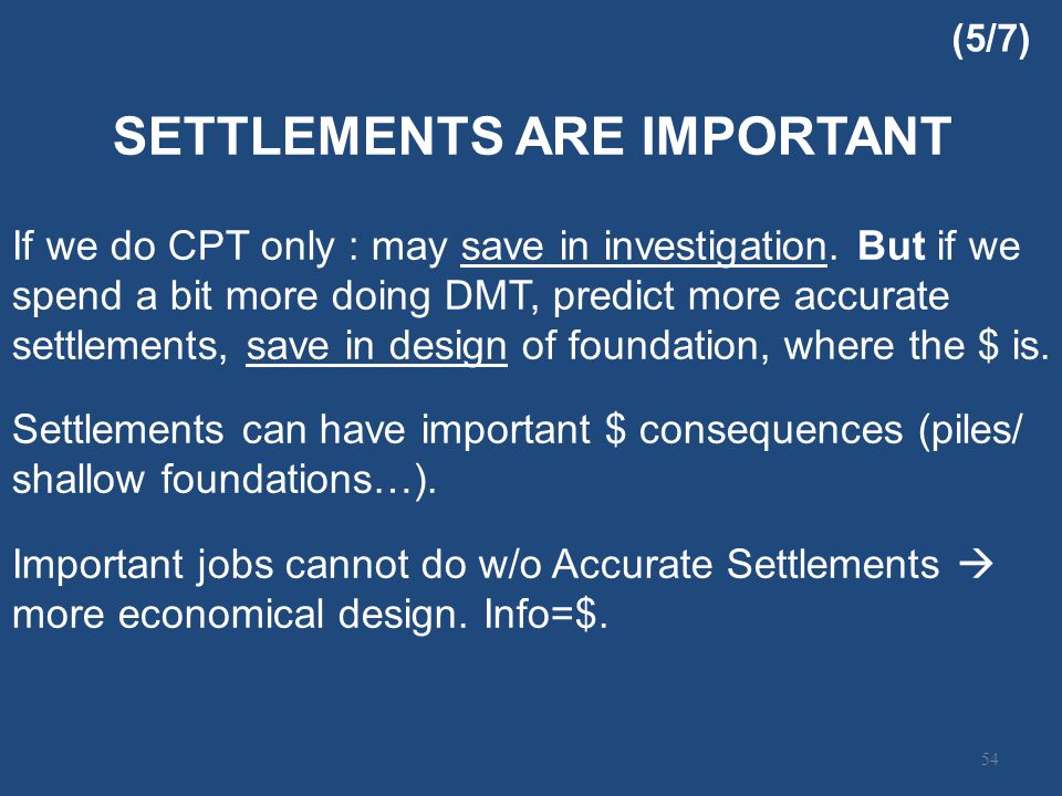 SETTLEMENTS ARE IMPORTANT If we do CPT only : may save in investigation.