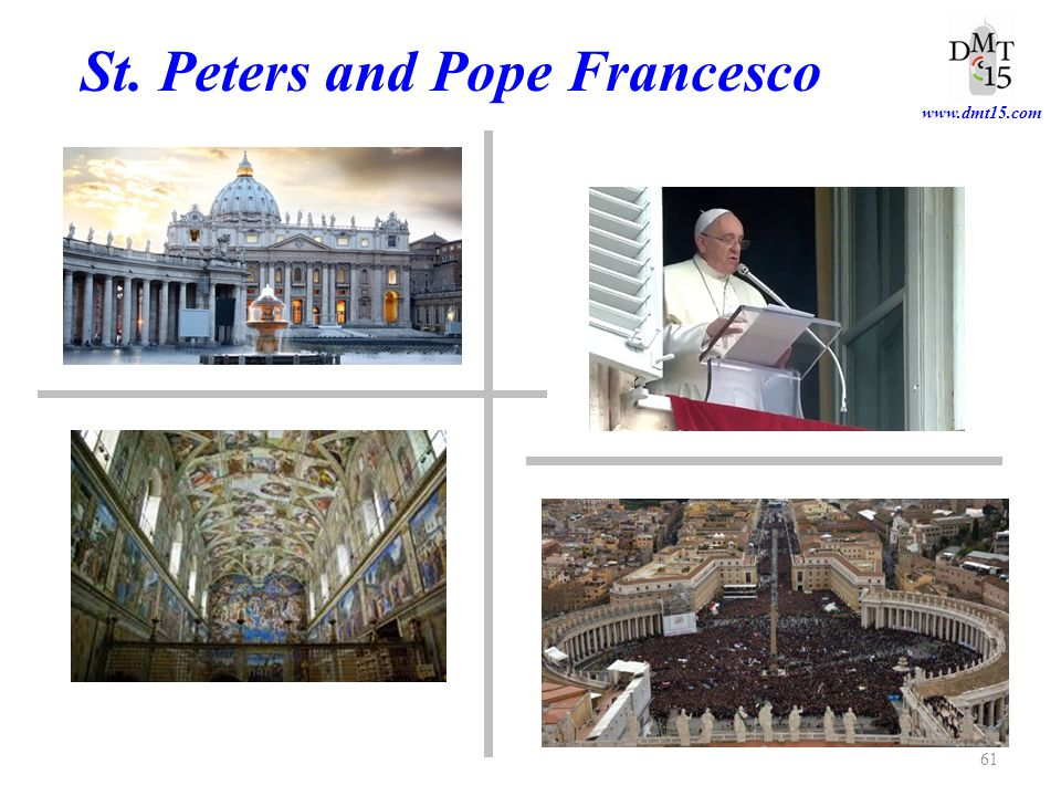 St. Peters and Pope Francesco www.dmt15.com 61