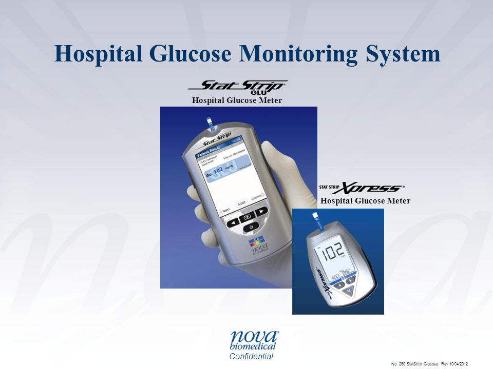 Confidential Hospital Glucose Monitoring System Hospital Glucose Meter No. 260 StatStrip Glucose Rev 10/04/2012