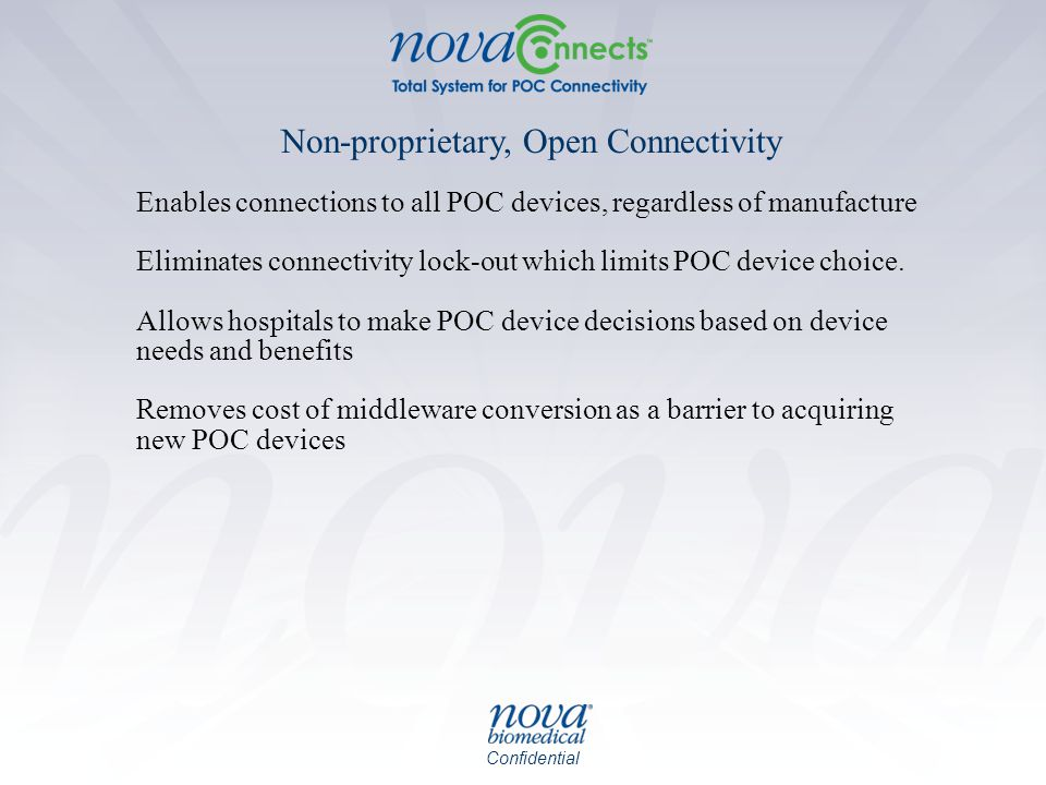 Confidential Enables connections to all POC devices, regardless of manufacture Eliminates connectivity lock-out which limits POC device choice. Allows