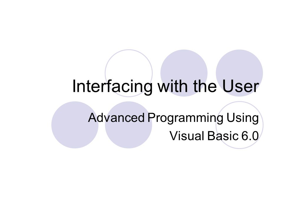 Designing the interface Goal is to create programs that are easy to use  if users misuse a program, it's the developer's fault!.