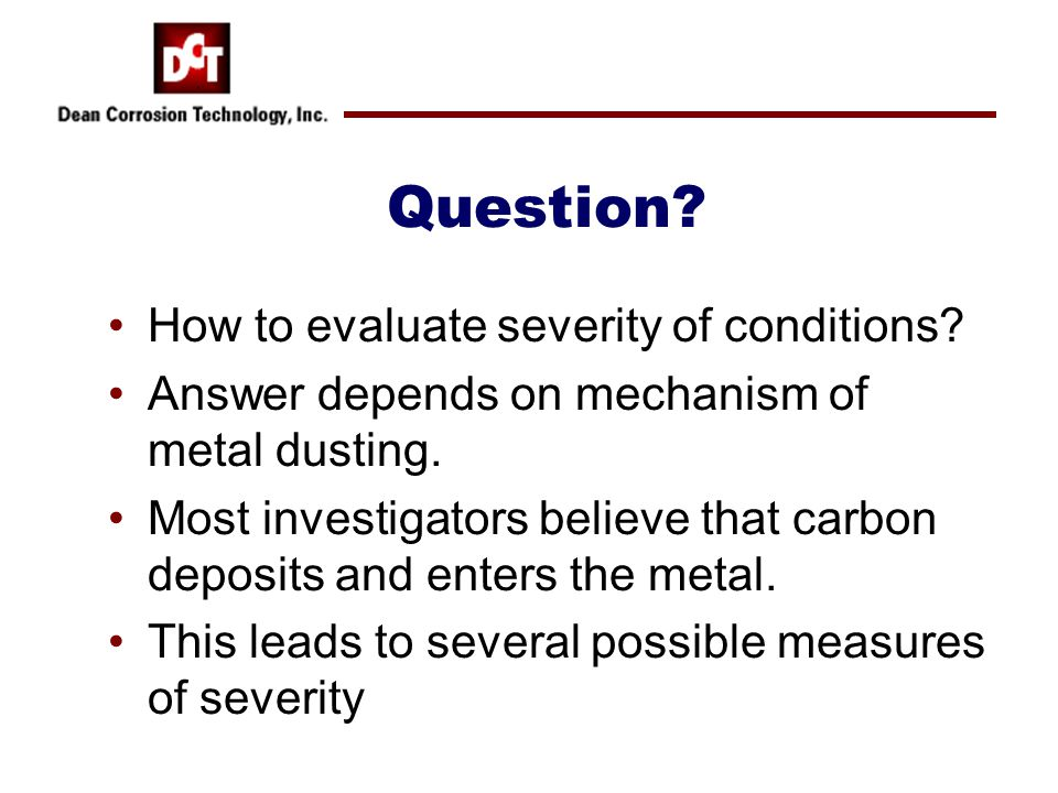 Question. How to evaluate severity of conditions.