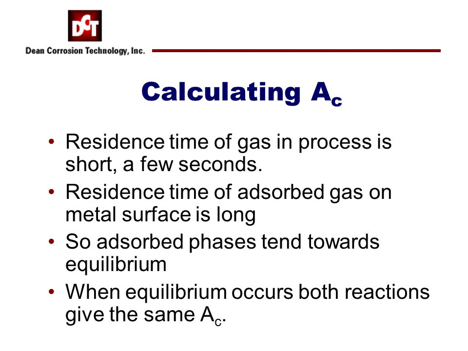 Calculating A c Residence time of gas in process is short, a few seconds.