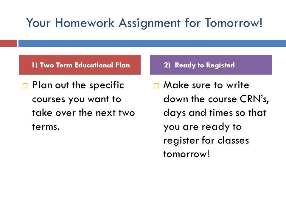 Your Homework Assignment for Tomorrow.