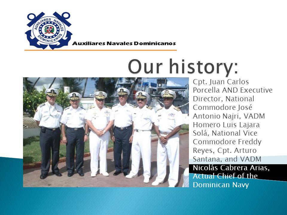 Cpt. Juan Carlos Porcella AND Executive Director, National Commodore José Antonio Najri, VADM Homero Luis Lajara Solá, National Vice Commodore Freddy