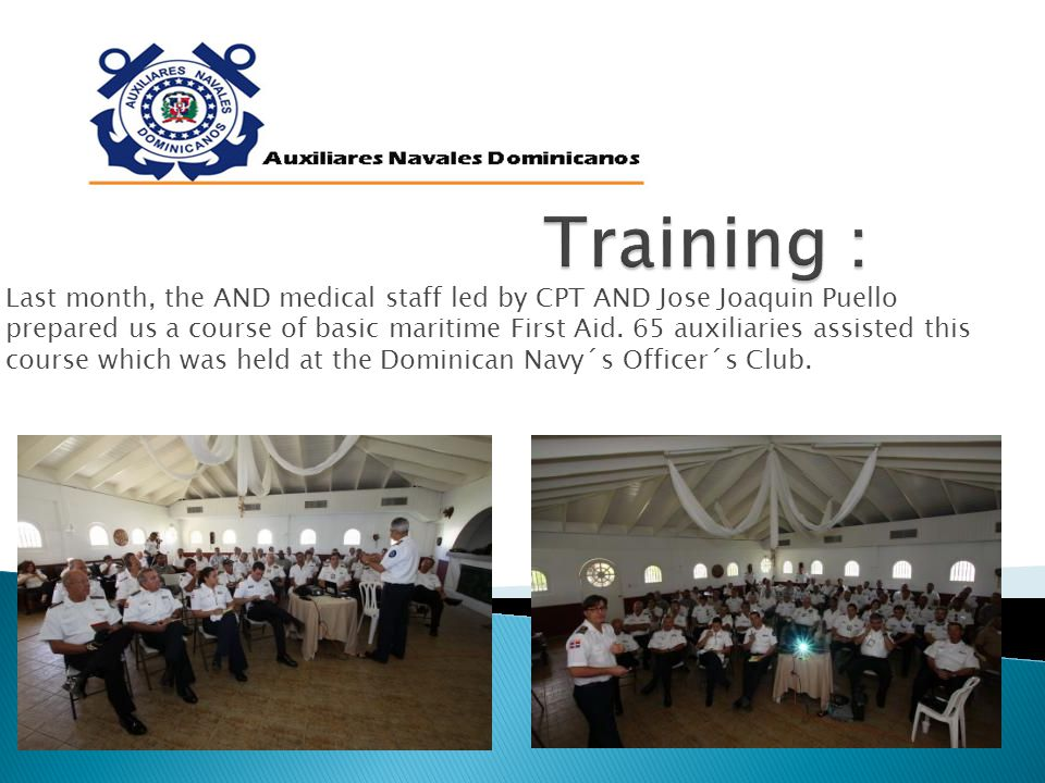 Last month, the AND medical staff led by CPT AND Jose Joaquin Puello prepared us a course of basic maritime First Aid.