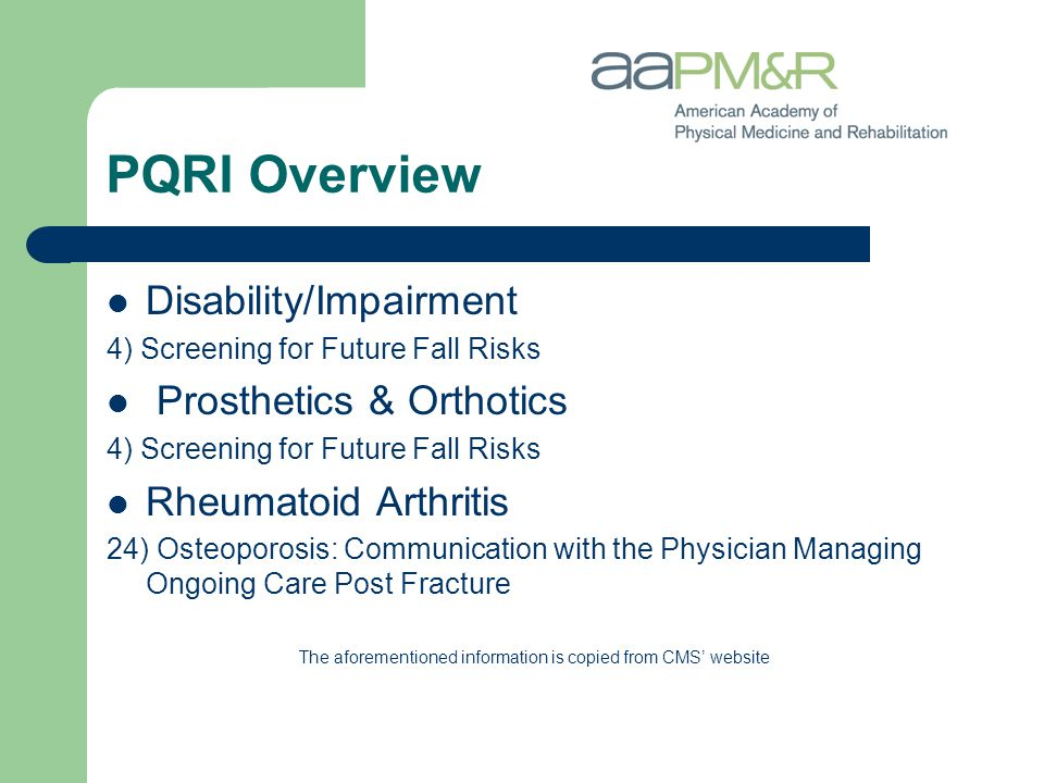 PQRI Overview Disability/Impairment 4) Screening for Future Fall Risks Prosthetics & Orthotics 4) Screening for Future Fall Risks Rheumatoid Arthritis