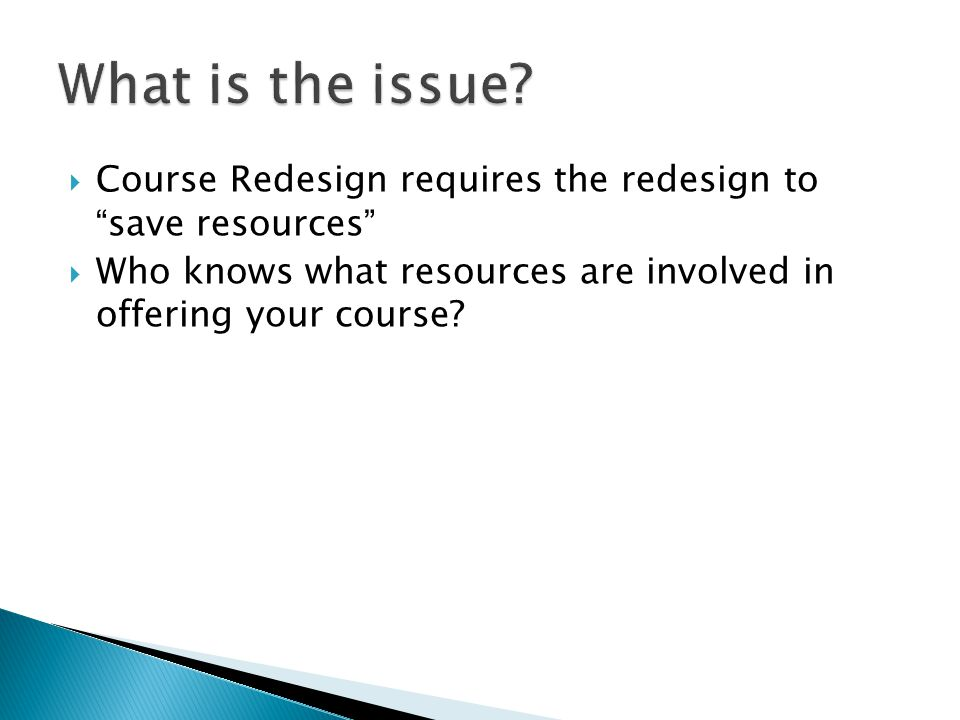  Who knows what resources are involved in offering your course?