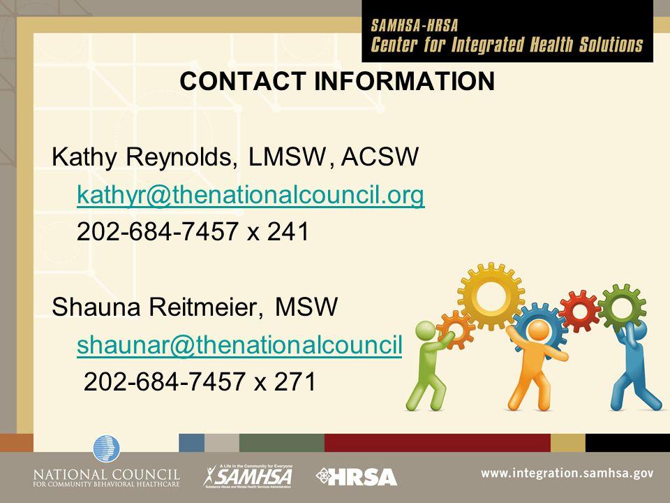 CONTACT INFORMATION Kathy Reynolds, LMSW, ACSW kathyr@thenationalcouncil.org 202-684-7457 x 241 Shauna Reitmeier, MSW shaunar@thenationalcouncil.org 202-684-7457 x 271
