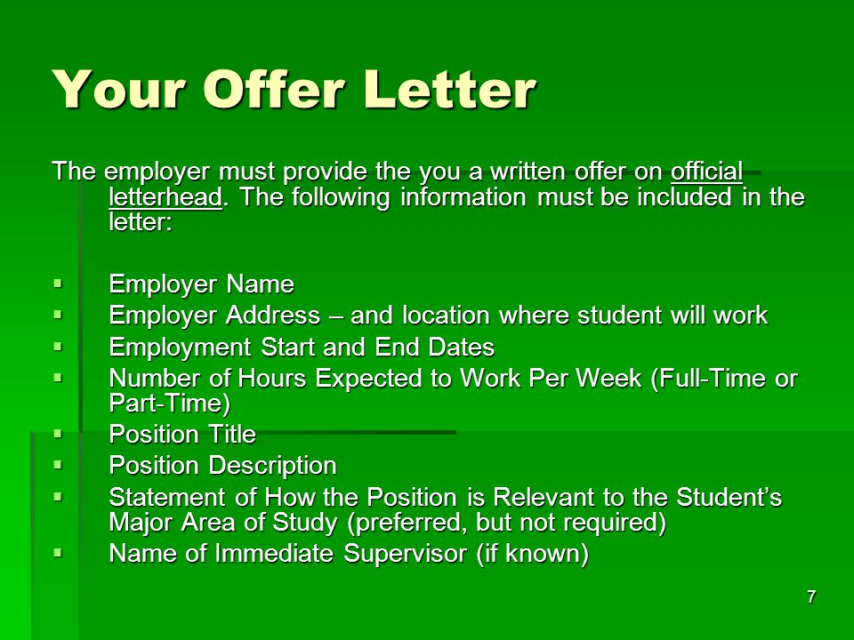 7 Your Offer Letter The employer must provide the you a written offer on official letterhead. The following information must be included in the letter