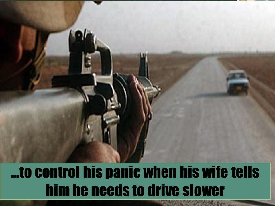 …to control his panic when his wife tells him he needs to drive slower