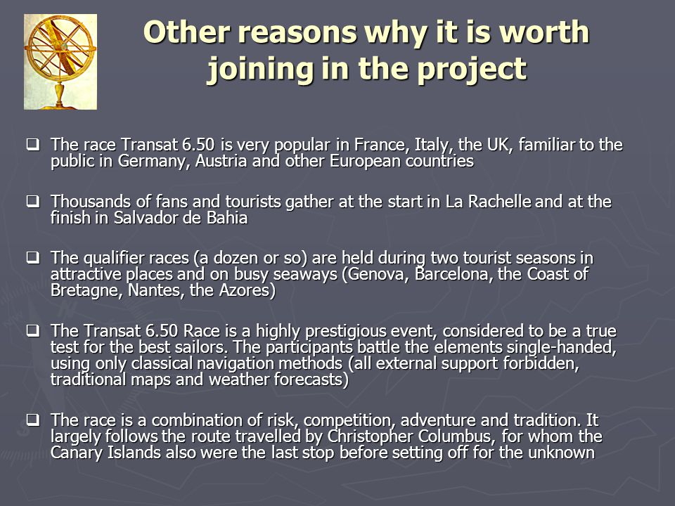 Other reasons why it is worth joining in the project  The race Transat 6.50 is very popular in France, Italy, the UK, familiar to the public in Germa