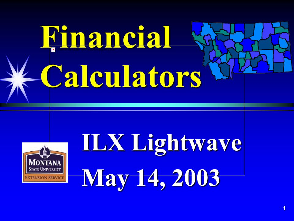 1 Financial Calculators ILX Lightwave May 14, 2003