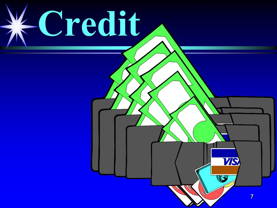 7 Credit
