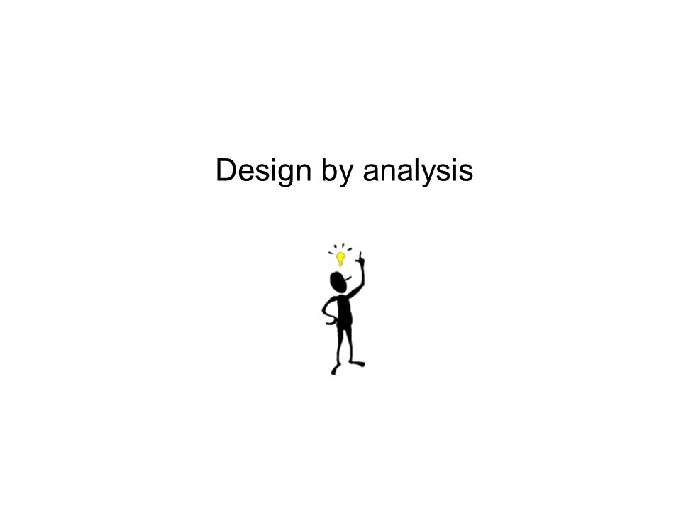 Design by analysis
