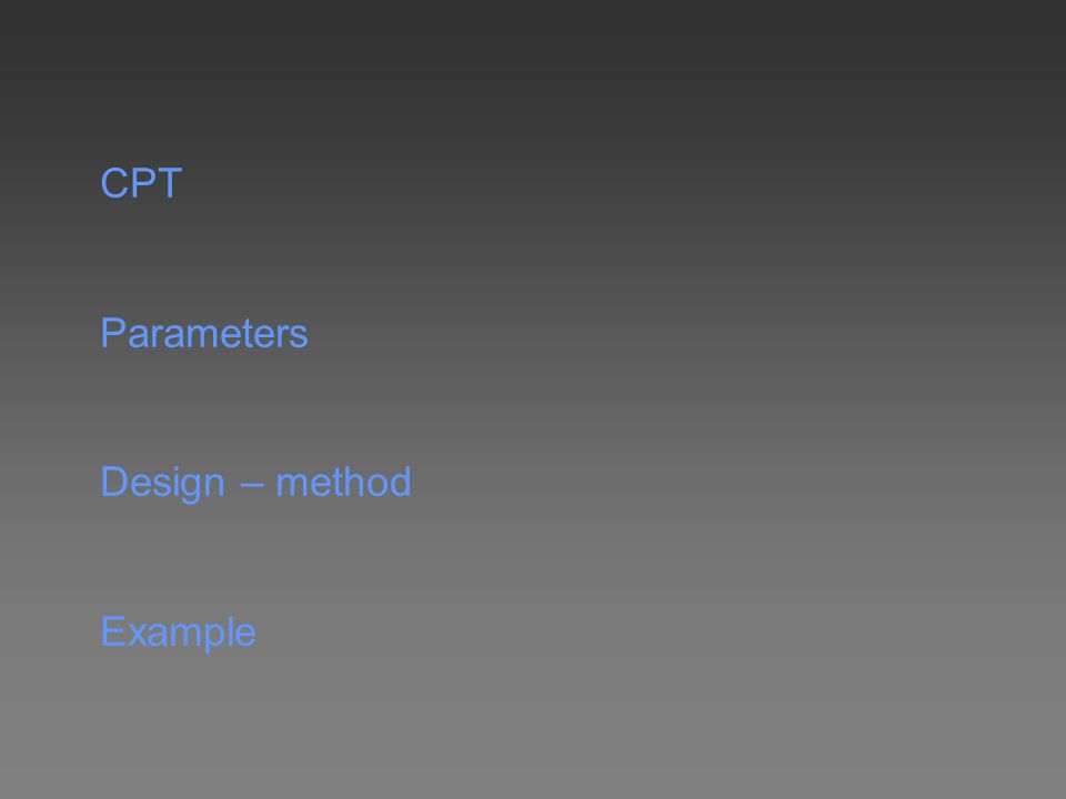 CPT Parameters Design – method Example