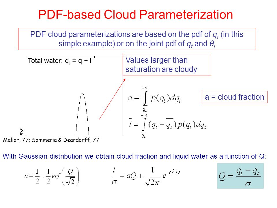 PDF-based Cloud Parameterization PDF cloud parameterizations are based on the pdf of q t (in this simple example) or on the joint pdf of q t and θ l V