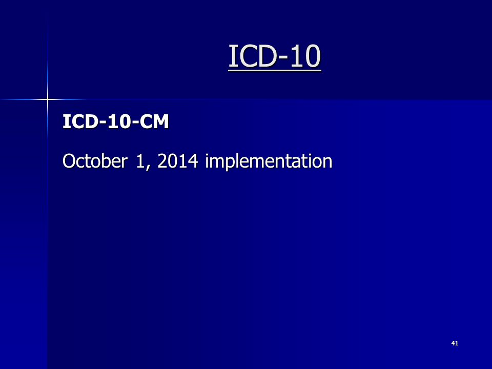 ICD-10 ICD-10-CM October 1, 2014 implementation 41