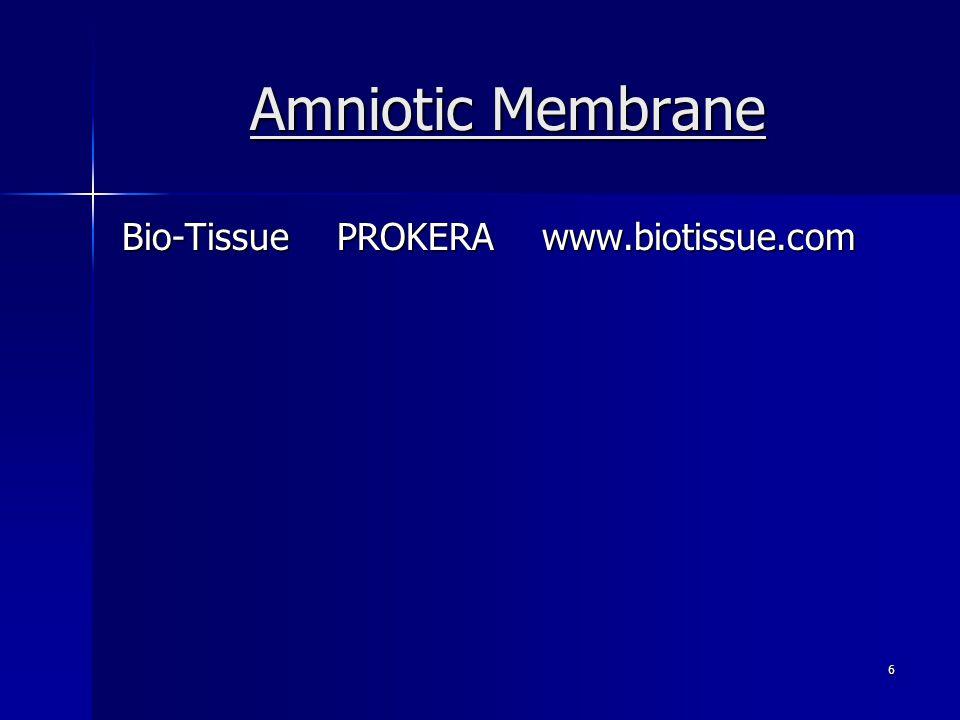 Amniotic Membrane Bio-Tissue PROKERA www.biotissue.com 6