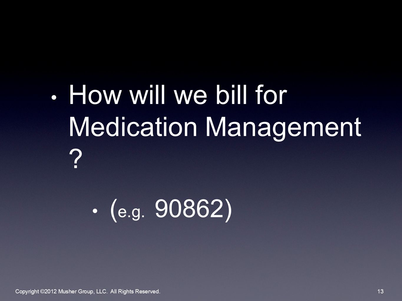 How will we bill for Medication Management . ( e.g.