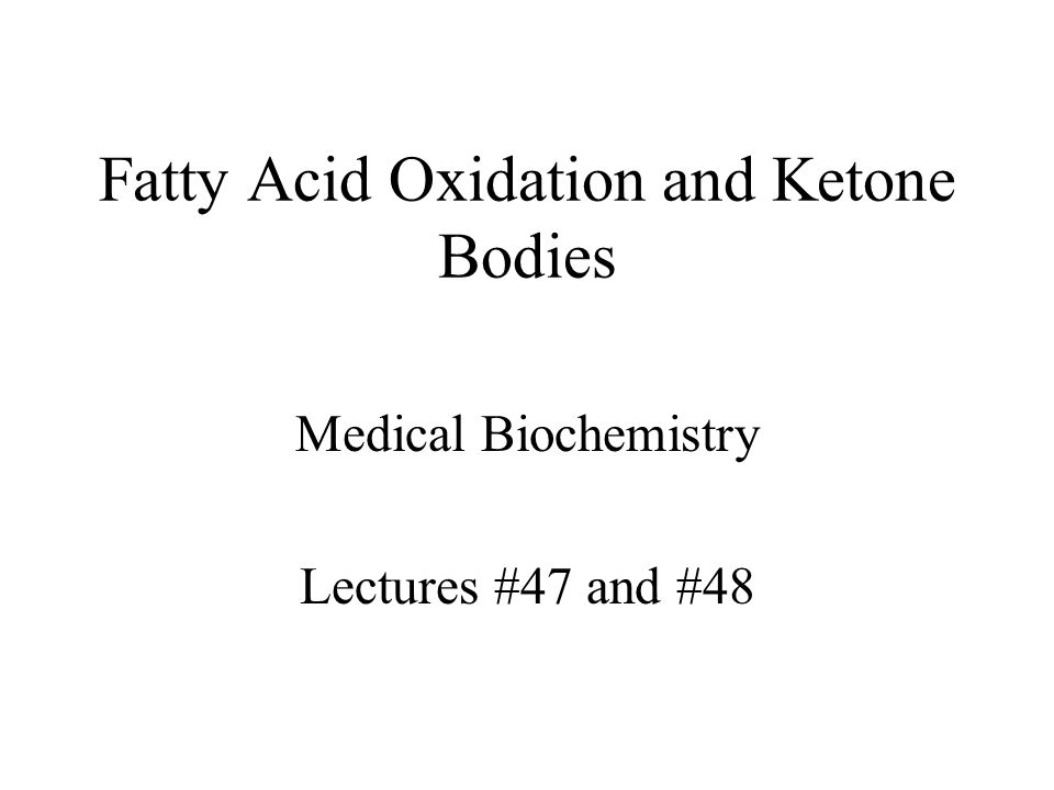OXIDATION OF FATTY ACIDS: KETOGENESIS The initial event in the utilization of fat as an energy source is the hydrolysis of triacylglycerol by lipases