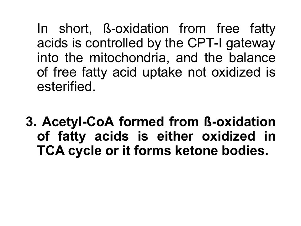 In short, ß-oxidation from free fatty acids is controlled by the CPT-I gateway into the mitochondria, and the balance of free fatty acid uptake not ox