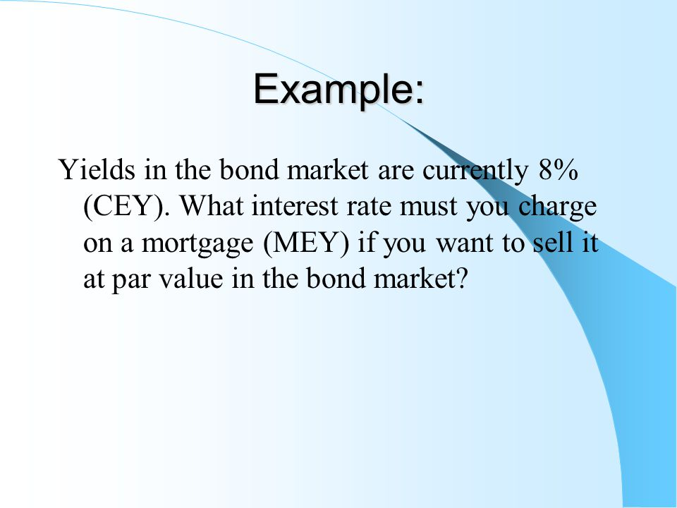 Example: Yields in the bond market are currently 8% (CEY).