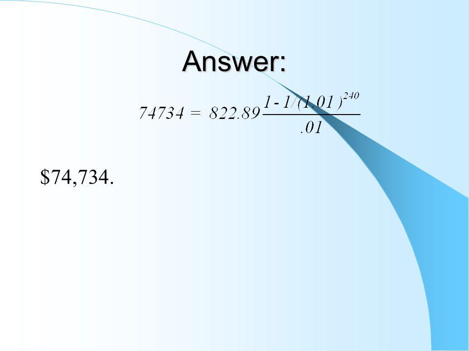 Answer: $74,734.