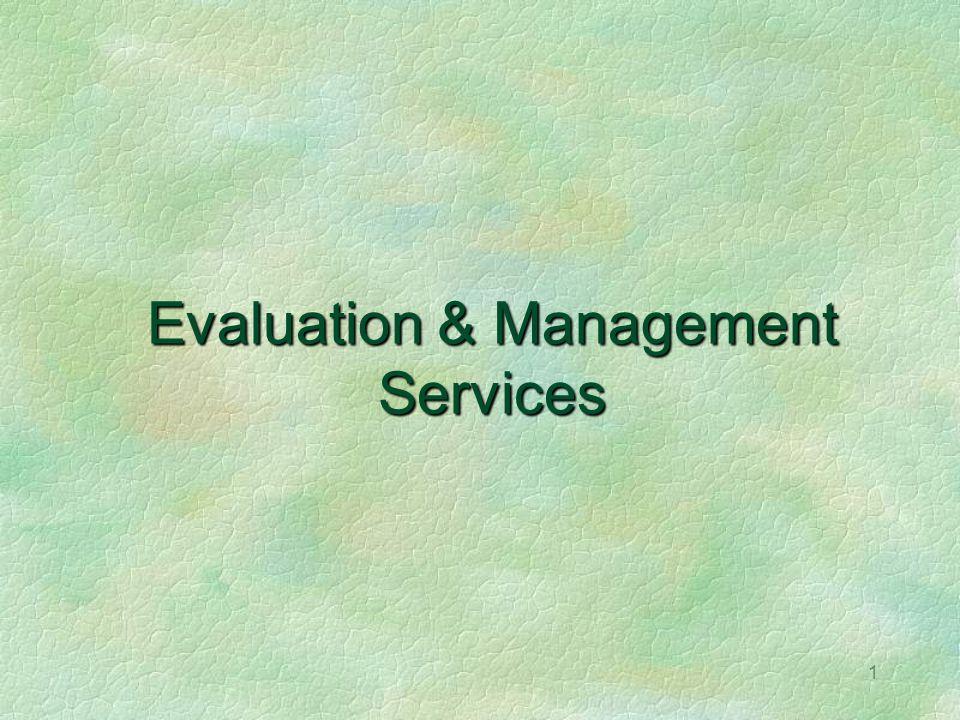 1 Evaluation & Management Services
