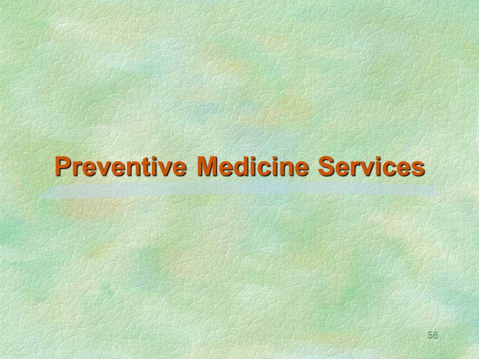 56 Preventive Medicine Services