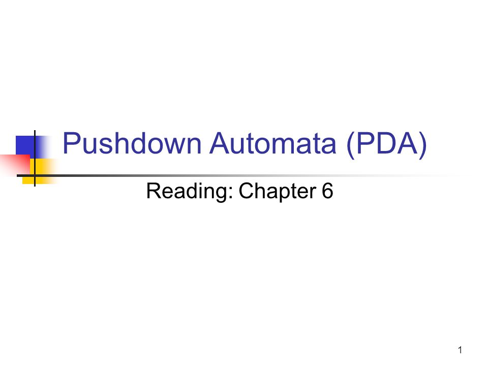 2 PDA - the automata for CFLs What is.