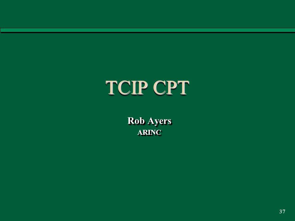 37 TCIP CPT Rob Ayers ARINC ARINC