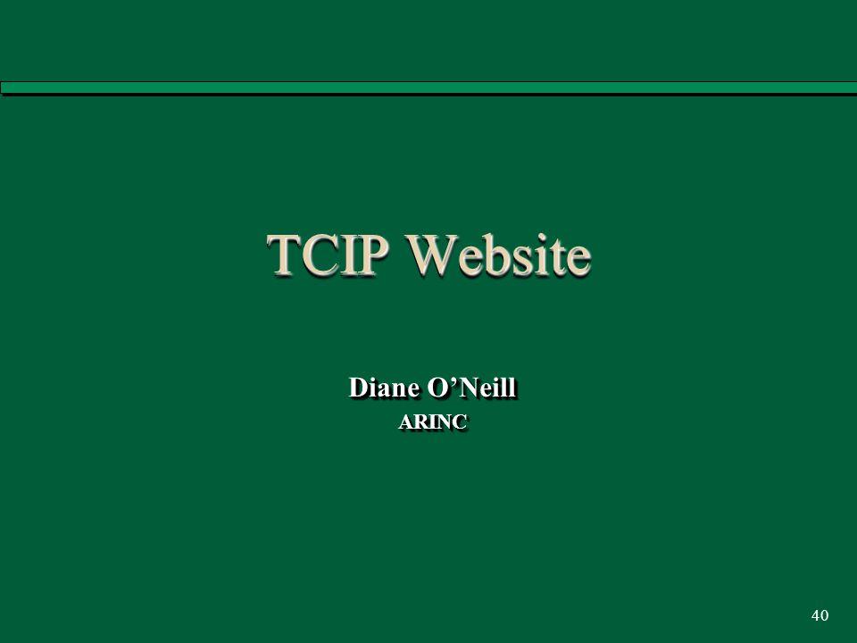 40 TCIP Website Diane O'Neill ARINC ARINC